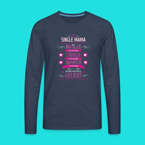 Single Mama - Männer Premium Langarmshirt