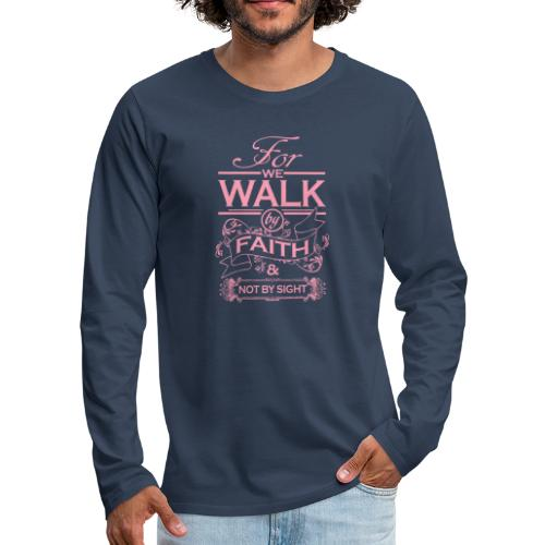 walk pink - Men's Premium Longsleeve Shirt