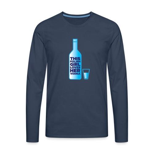 Girl loves Vodka - Männer Premium Langarmshirt