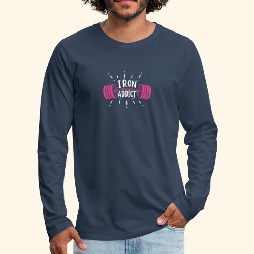 Iron Addict I VSK Funny Gym Shirt - Männer Premium Langarmshirt