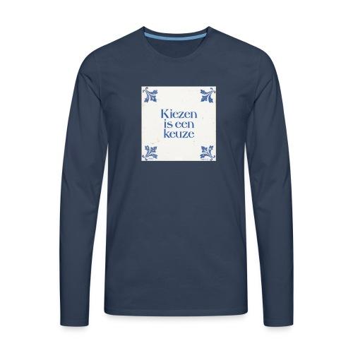 Herenshirt: kiezen is een keuze - Mannen Premium shirt met lange mouwen