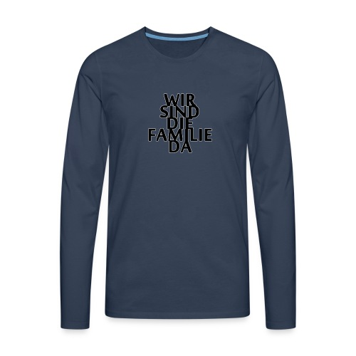Männer Premium Kapuzenpullover - WirSindDieFamili - Männer Premium Langarmshirt
