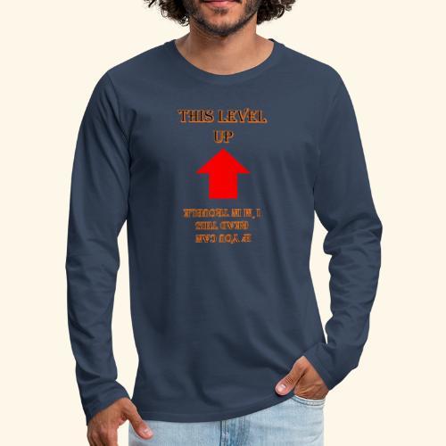 Level Trouble Geschenk - Männer Premium Langarmshirt
