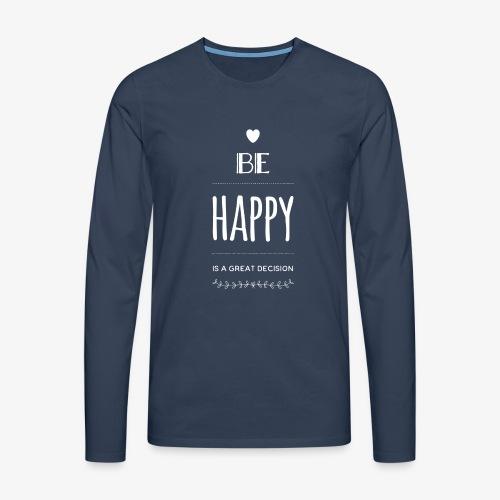 BE Happy ❤️ - Männer Premium Langarmshirt
