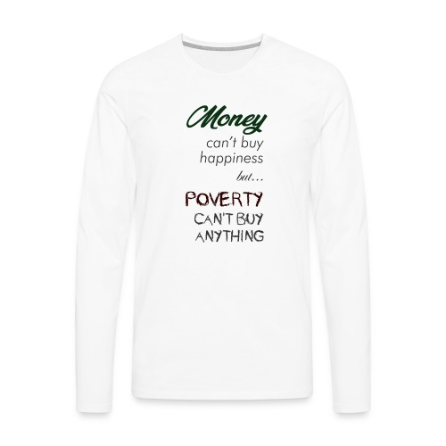 Money can't buy happiness - Maglietta Premium a manica lunga da uomo