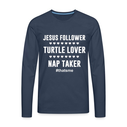 Jesus follower turtle lover nap taker - Men's Premium Longsleeve Shirt