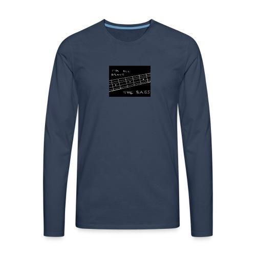 I M ALL ABOUT THE BASS - Men's Premium Longsleeve Shirt
