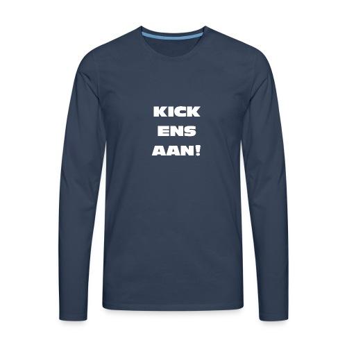 KICK EEN SAAN - Männer Premium Langarmshirt