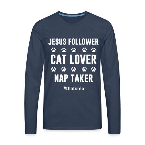 Jesus follower cat lover nap taker - Men's Premium Longsleeve Shirt