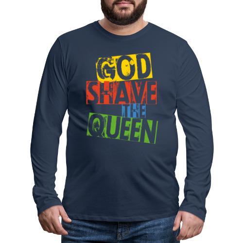 God shave the queen - Männer Premium Langarmshirt