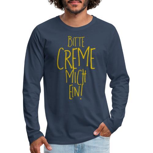 Bitte creme mich ein! - Männer Premium Langarmshirt