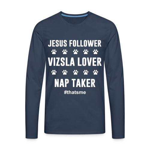 Jesus follower vizsla lover nap taker - Men's Premium Longsleeve Shirt