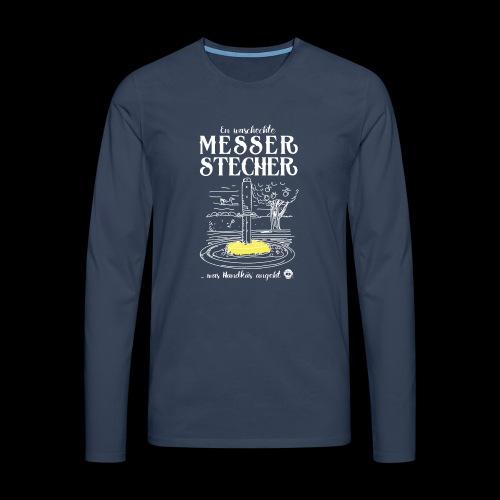 Messerstecher - Männer Premium Langarmshirt