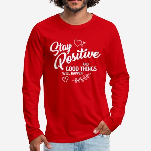 stay positive - Männer Premium Langarmshirt