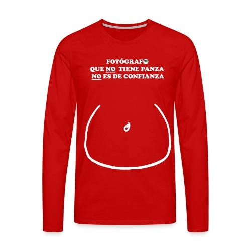 FOTÓGRAFO QUE NO TIENE PANZA NO ES DE CONFIANZA L - Camiseta de manga larga premium hombre