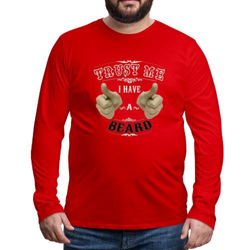 Confía en mi tengo barba - Camiseta de manga larga premium hombre