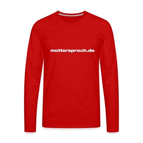 mottersproch.de - Männer Premium Langarmshirt