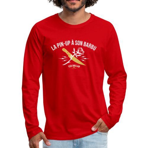 La pin-up à son barbu - T-shirt manches longues Premium Homme