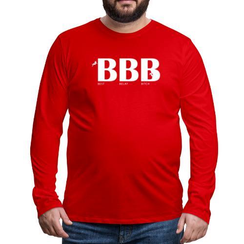 Best Belay Bitch - Männer Premium Langarmshirt