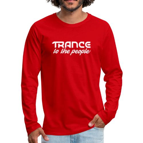 Trance to the People Hvidt Logo - Herre premium T-shirt med lange ærmer