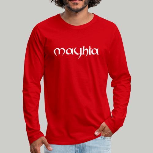 mayhia, die Marke einer Philosophie. - Männer Premium Langarmshirt