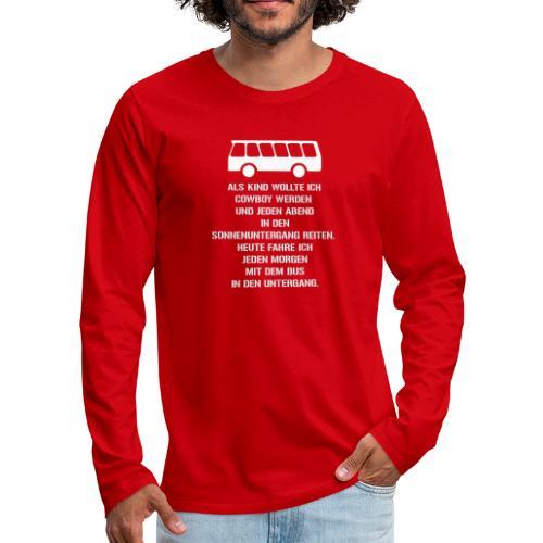 Busfahrer geworden - Männer Premium Langarmshirt