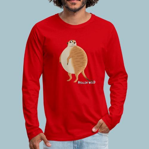 Rollin' Wild - Meerkat - Men's Premium Longsleeve Shirt