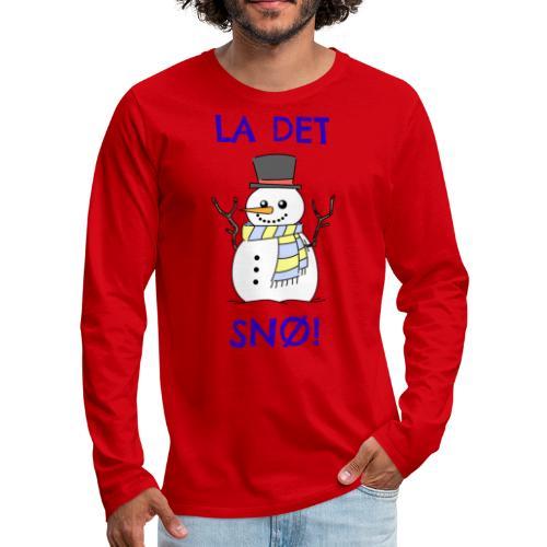 La det snø - Premium langermet T-skjorte for menn