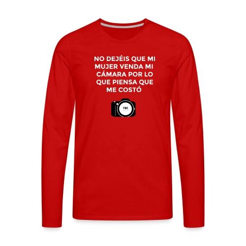 SI MUERO NO DEJEIS QUE MI MUJER VENDA MI CAMARA - Camiseta de manga larga premium hombre