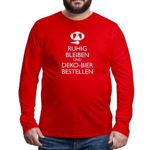 Ruhig bleiben und Deko-Bier bestellen Umhängetasc - Männer Premium Langarmshirt