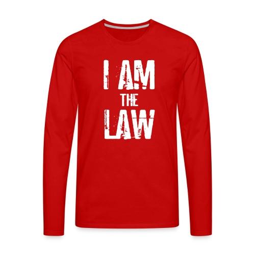 I AM THE LAW. Judge t-shirt per giudice o avvocato - Men's Premium Longsleeve Shirt
