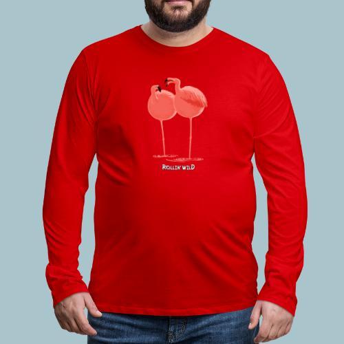 Rollin' Wild - Flamingos - Men's Premium Longsleeve Shirt