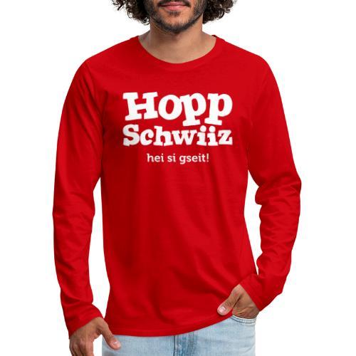 Hopp-Schwiiz hei si gseit - Männer Premium Langarmshirt