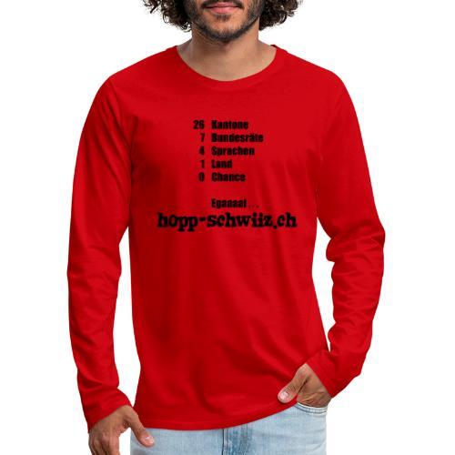 Egal hopp-schwiiz.ch - Männer Premium Langarmshirt