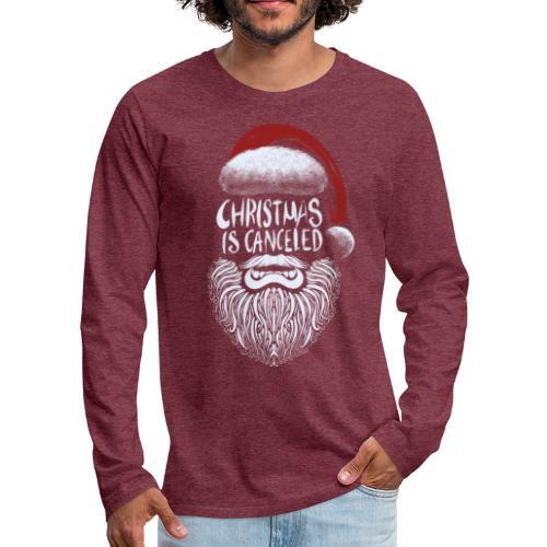 Christmas is canceled (Weihnachten fällt aus) - Männer Premium Langarmshirt