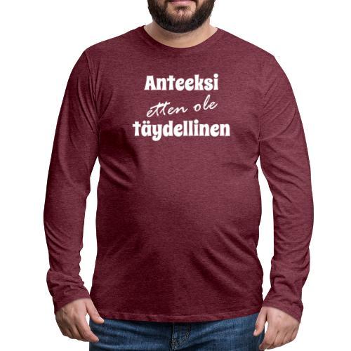 Anteeksi etten ole täydellinen valkoinen - Miesten premium pitkähihainen t-paita