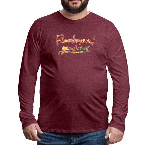 Flamboyand Gardener - Miesten premium pitkähihainen t-paita