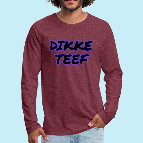 Dikke teef - T-shirt manches longues Premium Homme