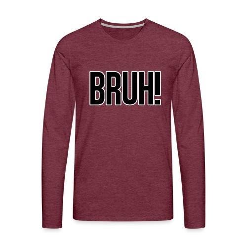 bruh - T-shirt manches longues Premium Homme