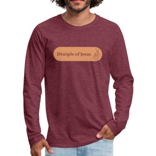 Disciple of Jesus - Herre premium T-shirt med lange ærmer