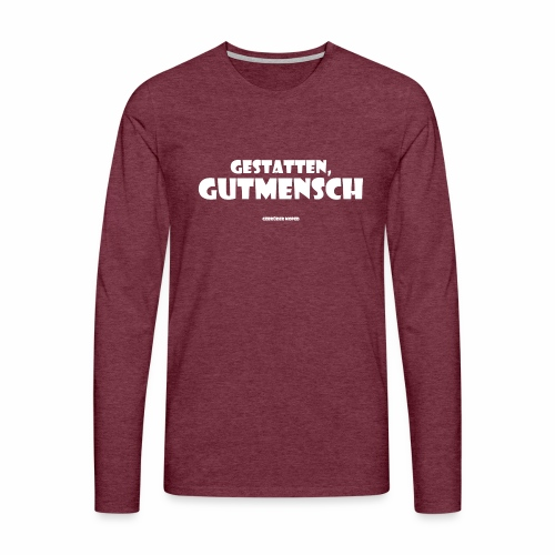 Gutmensch - Männer Premium Langarmshirt