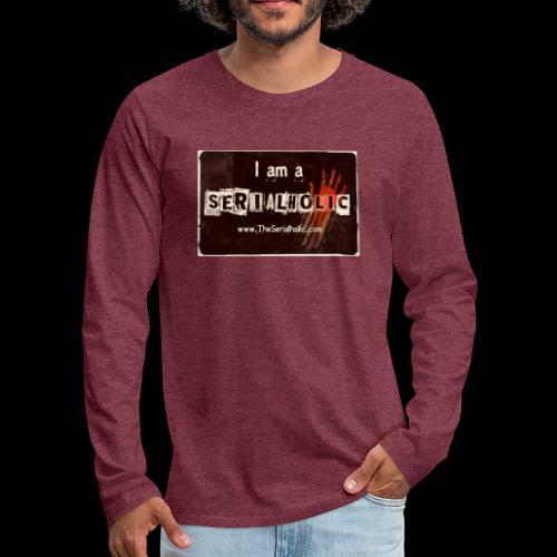 I am a Serialholic - Men's Premium Longsleeve Shirt