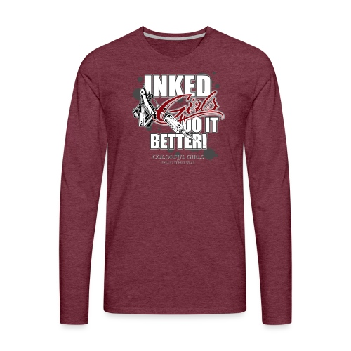 inked girls do it better - Männer Premium Langarmshirt