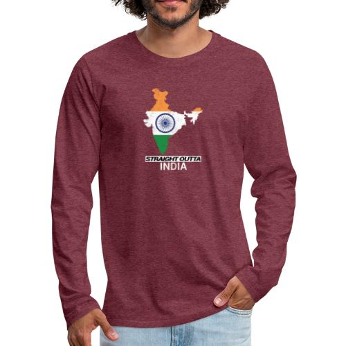Straight Outta India (Bharat) country map flag - Men's Premium Longsleeve Shirt