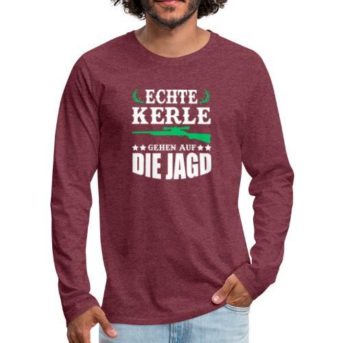 ECHTE KERLE GEHEN AUF DIE JAGD - Männer Premium Langarmshirt