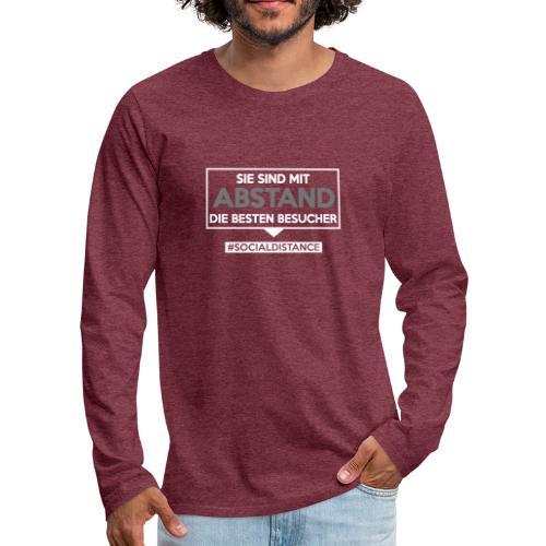 Sie sind mit ABSTAND die besten Besucher. sdShirt - Männer Premium Langarmshirt