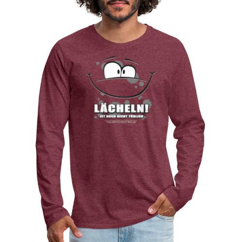 Lächeln! ... ist noch nicht tödlich - Männer Premium Langarmshirt