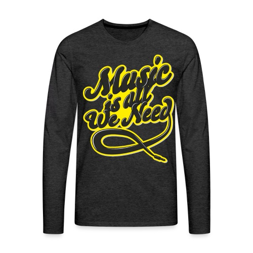 Music Is All We Need - Men's Premium Longsleeve Shirt