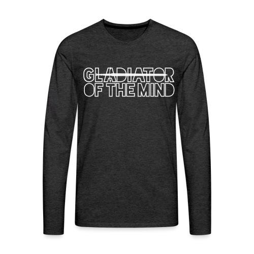 Gladiator Of The Mind - Men's Premium Longsleeve Shirt