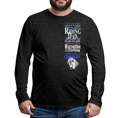 Limited Edition Riding Dad Pferd Reiten - Männer Premium Langarmshirt
